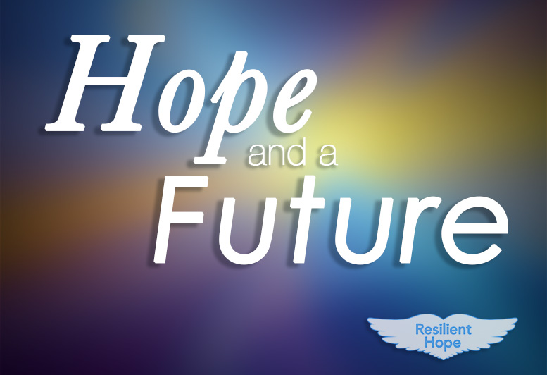 Hope And A Future Resilient Hope